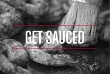 Get Sauced / Every grilled item needs a loyal sauce side-kick. #GetSauced is bringing you all the best entrée and sauce combinations.