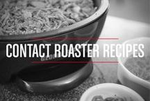 Contact Roaster [Recipes] / Find out what the Contact Roaster is capable of making!