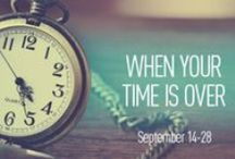 """""""When Your Time Is Over"""" / September 14th-28th, 2014"""