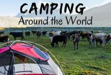 CAMPING Around the World! / Everything and Anything about camping. Camping tips, camping food, free camp spots, camp activities, best camping gear and camping hacks.