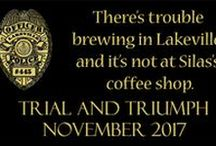 Trial and Triumph / Book 5 in the Lakeville Series featuring Tom and Sunnie Jacobs. Estimated release November 2017