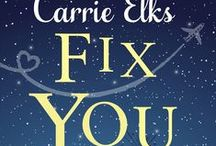 Fix You by Carrie Elks / You've found the one, but what if life has other plans?