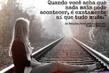 Quotes Diversas. / Frases soltas de livros, filmes,  músicas, ou que vejo e leio por ai...