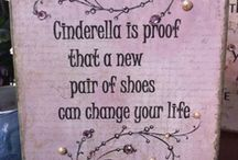 Cinderella is proof that a pair of shoes can change your life...