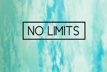 no limits / Your limit is not the sky, the limit is in your mind