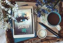 ❁ Shatter Me ❁ / // ignite me, love.  ignite me. //