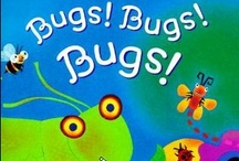 Bugs and Insects Storytime / Resources for a storytime on bugs, insects, and other creepy crawlies!