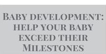 Baby Development - Help your baby exceed their milestones / Want to help your baby (0-12 months) hit all their milestones, and exceed them? Here are development activities to help.