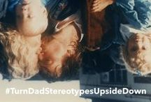 #TurnDadStereotypesUpsideDown / Let's flip the script from clueless, macho, and useless to nurturing, loving, devoted, protective, supportive, affectionate, responsible, proud, and involved.