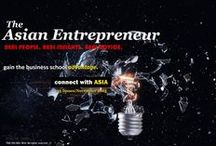 The Asian Entrepreneur / The Asian Entrepreneur  has grown to become the world's most authoritative magazine on Asian entrepreneurship.The Asian Entrepreneur is a leading international business magazine that was established with the intention of documenting leading developments in business industries across Asia via profiling entrepreneurs and business owners. It is the very first business magazine with the specialised focus on the startup scene and is a first mover of its kind.
