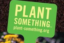 Plant Something! / Wondering how to improve your life? What are the perks of plants, anyway? Check out the videos at www.plant-something.org. You'll be glad you did!