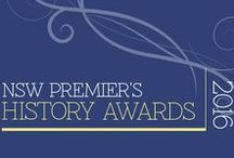 NSW Premier's History Awards / The New South Wales Premier's History Awards are administered by the State Library of NSW, in association with Arts NSW, and with the support of the History Council of NSW. This board lists the annual shortlisted entries and winners.