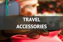Travel Accessories / The best travel accessories whether for function or for fashion / by Travel Fashion Girl