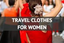 Travel Clothes for Women / by Travel Fashion Girl