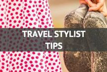 Travel Stylist Tips / by Travel Fashion Girl