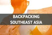 Backpacking Southeast Asia / by Travel Fashion Girl