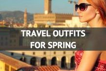 Travel Outfits for Spring / by Travel Fashion Girl