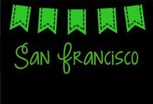 San Francisco / My board for everything SF!