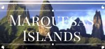 Marquesas Islands / Nature, wildlife, traditions, falls and mountains... the Marquesas Islands are a protected and rough place in Polynesia. Large spaces lovers will never want to go back!