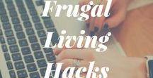 Frugal Living Hacks / A collection of frugal living hacks.