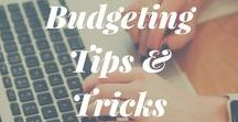 Budgeting Tips / A collection of easy to understand budgeting tips & tricks.