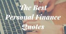 Top Personal Finance Quotes / A collection of the best personal finance quotes to motivate you to take control of your money.