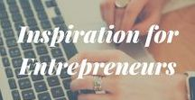 Inspiration for Entrepreneurs / A space where I pin my favourite quotes and articles for entrepreneurs.