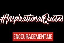 Inspirational Quotes / A collection of quotes to inspire your spirit and encourage you.