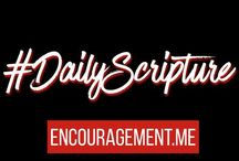 Daily Scripture / Bible Scriptures to encourage you through your day!