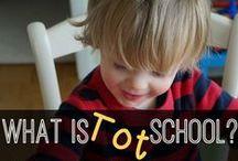 Tot School & Toddlers