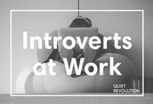 """Introverts at Work / """"Quiet leadership"""" is not an oxymoron. Explore resources for introverts who want to thrive in their careers and for anyone who wants to understand the introverted half of the workforce."""
