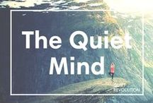 The Quiet Mind / Want to find quiet in a world that can't stop talking? This board is home to self-care tips and articles on how you can find solitude and strength.