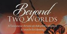 ADOPTION / Where international and transracial adoption, identity, race and culture intersect