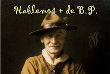 Hablemos más de B.P. / Temas e imágenes scouts sobre Lord Baden Powell