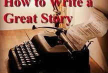 How To Write A Great Story / A dynamic board of suggestions I've found to help you with your writing. This is excellent  advice anyone can use to write a rich and engaging story. -- Michael McClintock