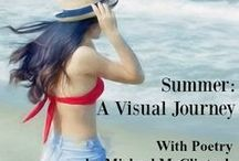 Summer: A Visual Journey-- With poetry by Michael McClintock. / Words and images that open a world of experience and  memories.  Many summer-themed poems to weave into your own summer boards.  Plus original quote pins about summer by famous writers.  Enjoy!