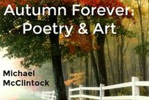 Autumn Forever: Poetry & Art / Michael McClintock's Autumn Forever: Poetry & Pictures Board. Fall poems are great to weave into your own fall boards. Repins welcome.