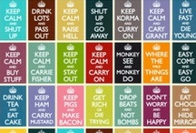 Keep Calm and... / by Brenda Neal