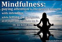 Mindfulness Quotes / Collection of Mindfulness Quotes. Check Out Our Website: http://www.reflectionway.com