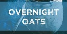 Overnight Oats / Make ahead the night before and enjoy the next day. Overnight Oats are great for busy mornings and on the go!