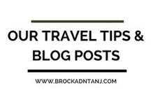 / Travel Tips by Brock and Tanj / / Our two cents here and there from our travels, our personal recommendations and other tips that we love to share.
