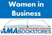 Women in Business / Girls who run the world. / by American Management Association Bookstores