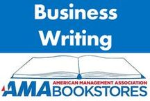 Better Business Writing / Clean. Concise. Effective. / by American Management Association Bookstores