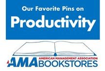 Peak Productivity / Get more done. / by American Management Association Bookstores