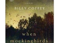 When Mockingbirds Sing / What marks the boundary between a miracle from God and the imagination of a child? / by Billy Coffey, author