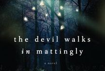 The Devil Walks in Mattingly / Coming to a bookstore near you, March, 2014!