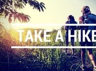 Take a Hike / There is a great big world out there, see it on foot!