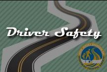 Driver Safety / Keeping our roads safe for everyone is extremely important.