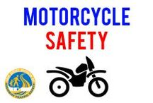 "Motorcycle Safety / All road users are reminded to safely ""share the road"" with motorcyclists"