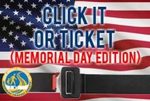 Memorial Day - Click It or Ticket / It doesn't matter what the situation is, always buckle up. It's the law.